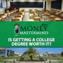 MMS002: Is Getting A College Degree Worth It?
