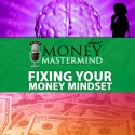 MMS015: Fixing Your Money Mindset