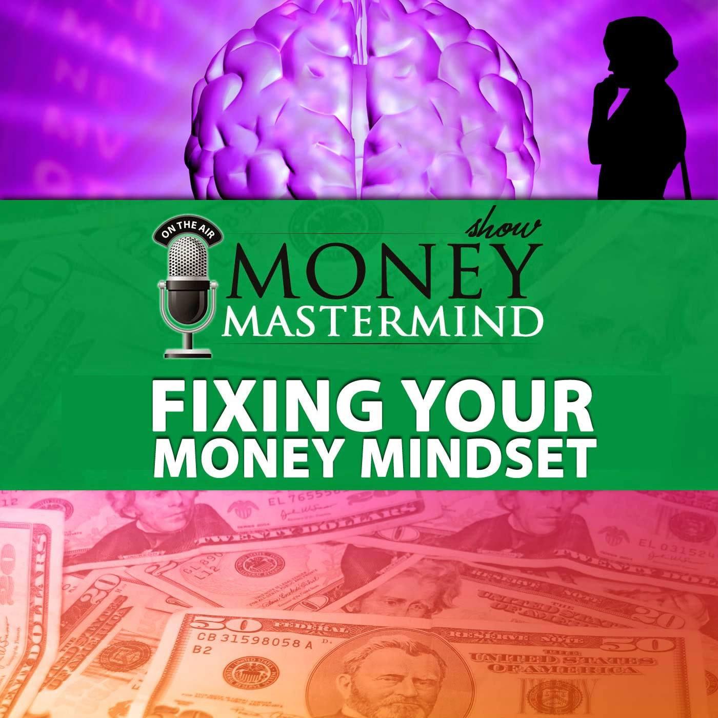 MMS015: Fixing Your Money Mindset
