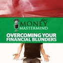 MMS027: Overcoming Your Financial Blunders