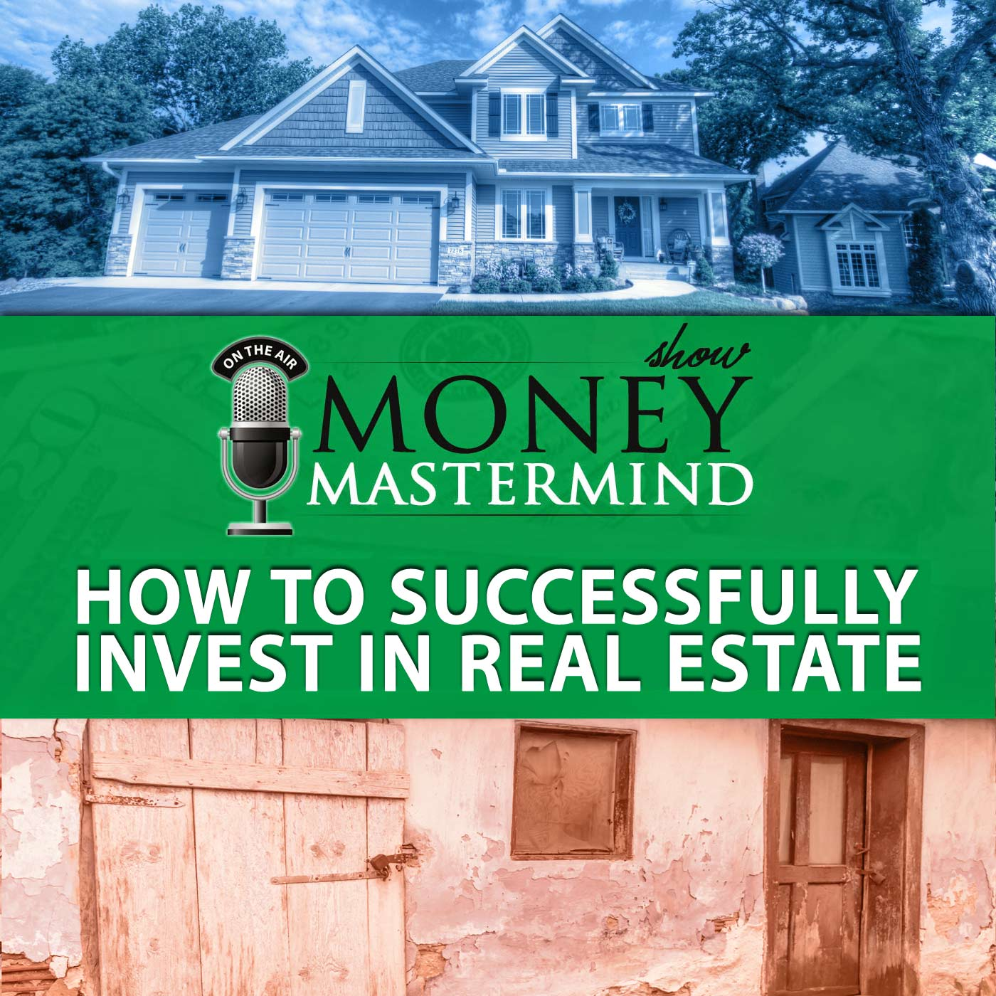 MMS029: How to Successfully Invest In Real Estate