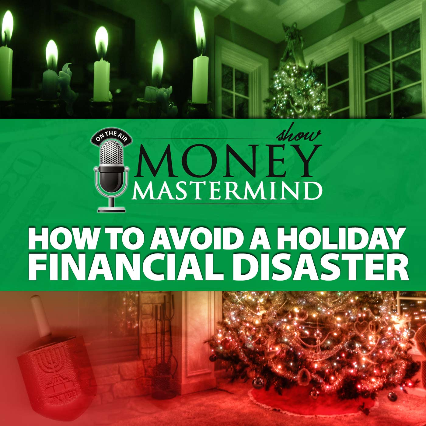 MMS030: How To Avoid A Holiday Financial Disaster