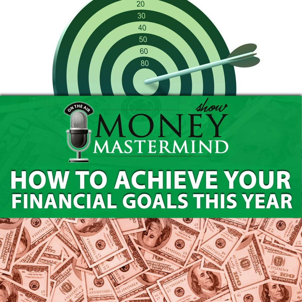 Financial Goals: MMS031: How To Achieve Your Financial Goals This Year
