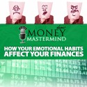 MMS039: How Your Emotional Habits Affect Your Finances