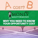 MMS042: Why You Need to Know Your Opportunity Cost