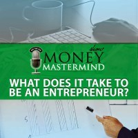 MMS044: What Does It Take To Be An Entrepreneur?