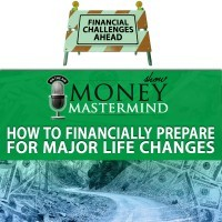 MMS047: How to Financially Prepare for Major Life Changes