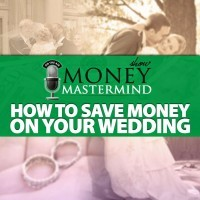 MMS055: How to Save Money on Your Wedding