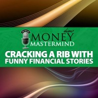 MMS056: Funny Financial Stories