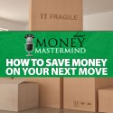 MMS057: How to Save Money on Your Next Move