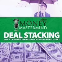 MMS078: Deal Stacking: How To Maximize Savings In Grocery And Retail Stores