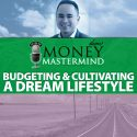 MMS087: Budgeting and Cultivating a Dream Lifestyle