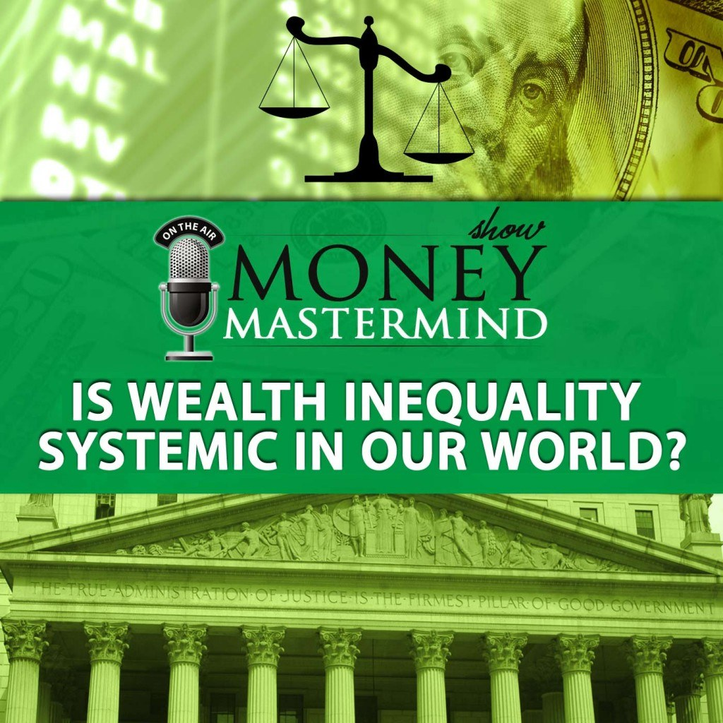 Is Wealth Inequality Systemic In Our World?