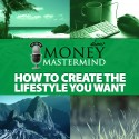 MMS024: How To Create The Lifestyle You Want
