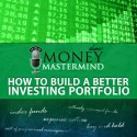 MMS036: How To Build A Better Investing Portfolio
