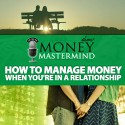 MMS050: How to Manage Money When You're in a Relationship