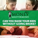 MMS071: Can You Raise Your Kids Without Going Broke?