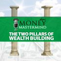 MMS076: The Two Pillars of Wealth-Building