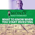 MMS081: What To Know When You Start Investing