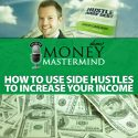 MMS085: How To Use Side Hustles To Increase Your Income