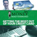 MMS088: Getting The Most Out Of Your Credit Cards